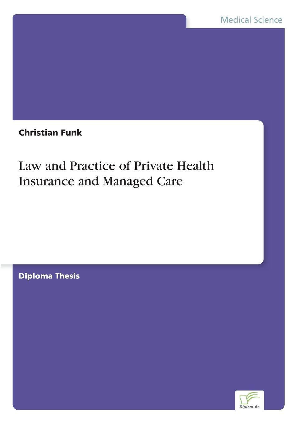 Christian Funk Law and Practice of Private Health Insurance and Managed Care недорого