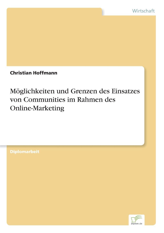 Christian Hoffmann Moglichkeiten und Grenzen des Einsatzes von Communities im Rahmen des Online-Marketing scheffel tom grundlagen des mobile marketing voraussetzungen und technologien