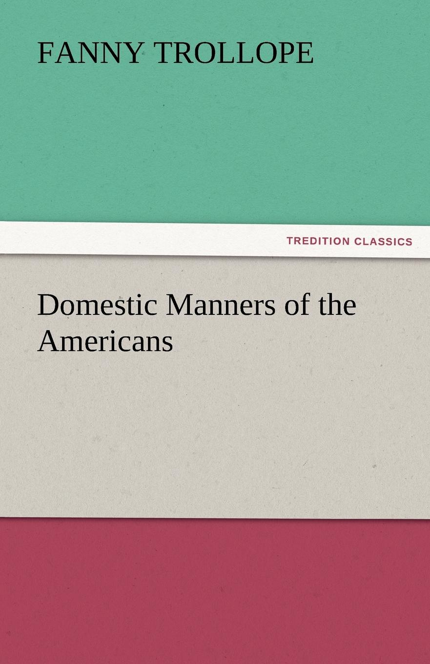 Fanny Trollope Domestic Manners of the Americans