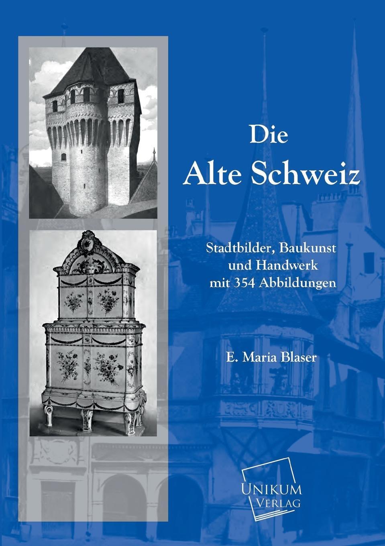 E. Maria Blaser Die Alte Schweiz johann langhard die anarchistische bewegung in der schweiz