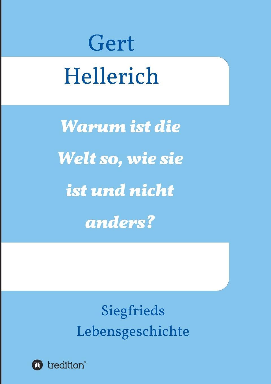 Gert Hellerich Warum ist die Welt so, wie sie ist und nicht anders. simone petersohn sprachentod wie und warum verschwinden sprachen