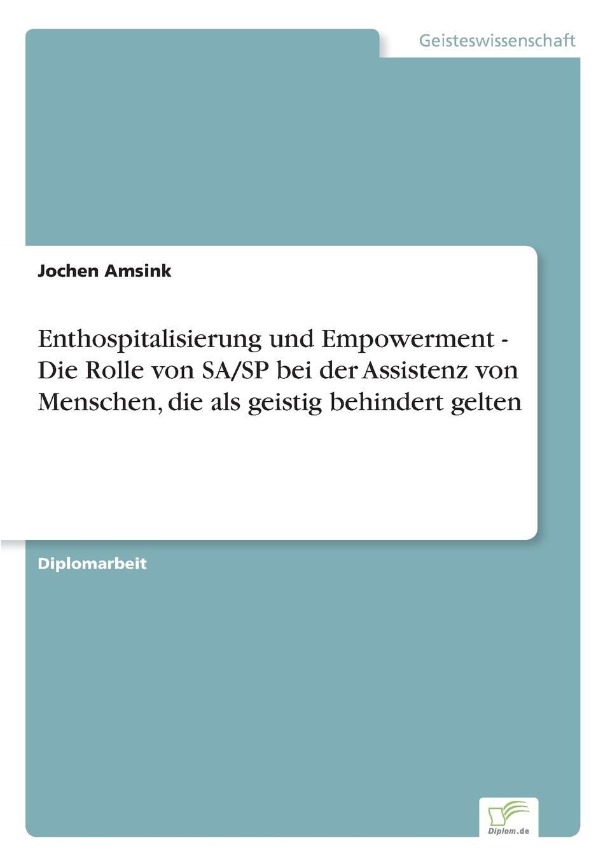 Jochen Amsink Enthospitalisierung und Empowerment - Die Rolle von SA/SP bei der Assistenz von Menschen, die als geistig behindert gelten menschen a2 testtrainer mit cd