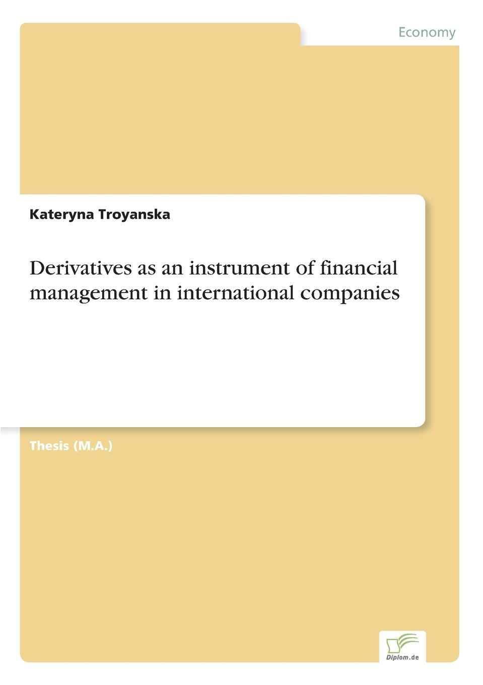 Kateryna Troyanska Derivatives as an instrument of financial management in international companies lewycka m a short history of tractors in ukrainian