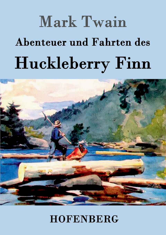 Mark Twain Abenteuer und Fahrten des Huckleberry Finn mark twain adventures of huckleberry finn qualitas classics