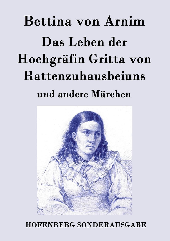 Bettina von Arnim Das Leben der Hochgrafin Gritta von Rattenzuhausbeiuns hans von arnim stoicorum veterum fragmenta volume 2