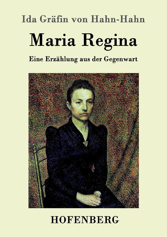 Ida Gräfin von Hahn-Hahn Maria Regina ida hahn hahn sibylle eine selbstbiographie von ida grafin hahn hahn zweiter band