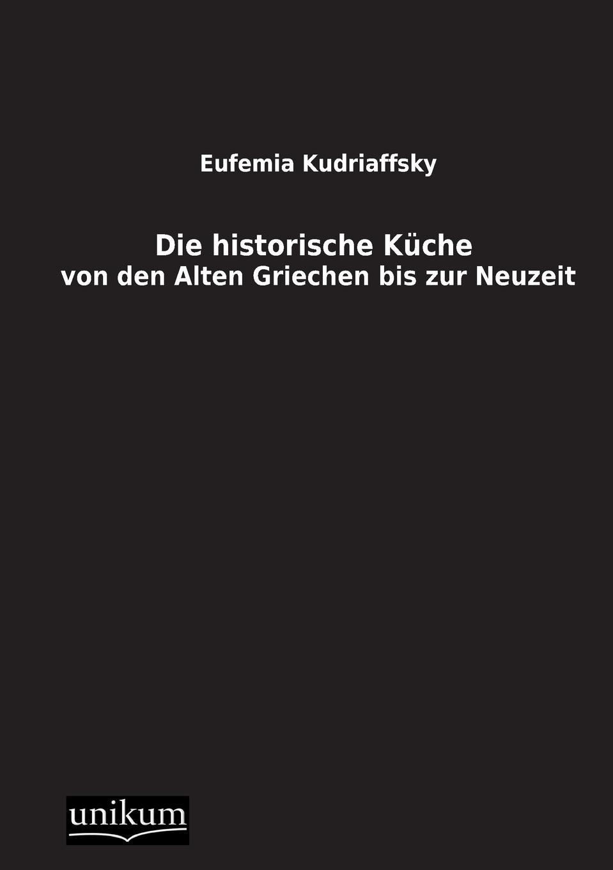 Eufemia Kudriaffsky Die historische Kueche russische kueche