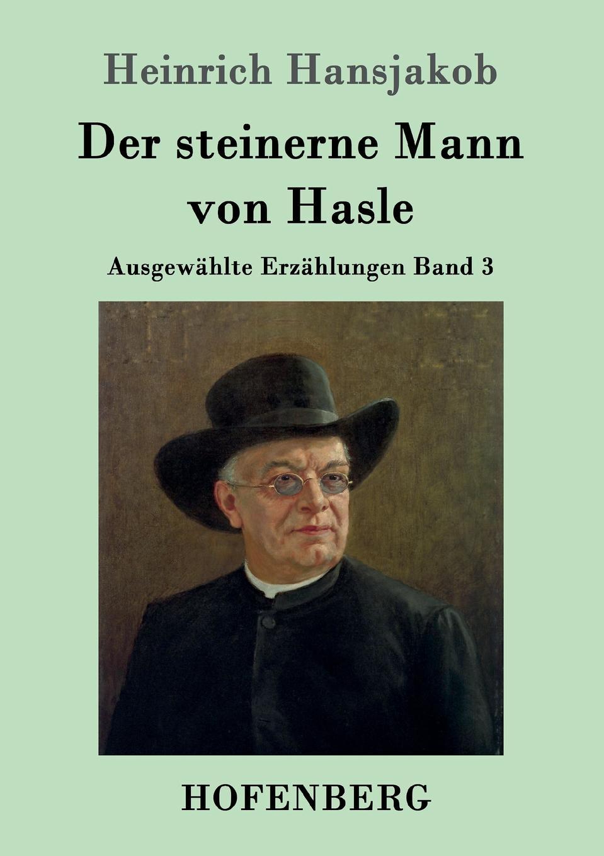 Heinrich Hansjakob Der steinerne Mann von Hasle heinrich bode volksmarchen aus der bretagne