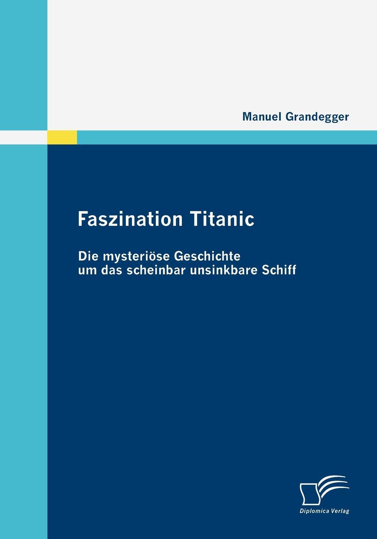 Manuel Grandegger Faszination Titanic titanic book