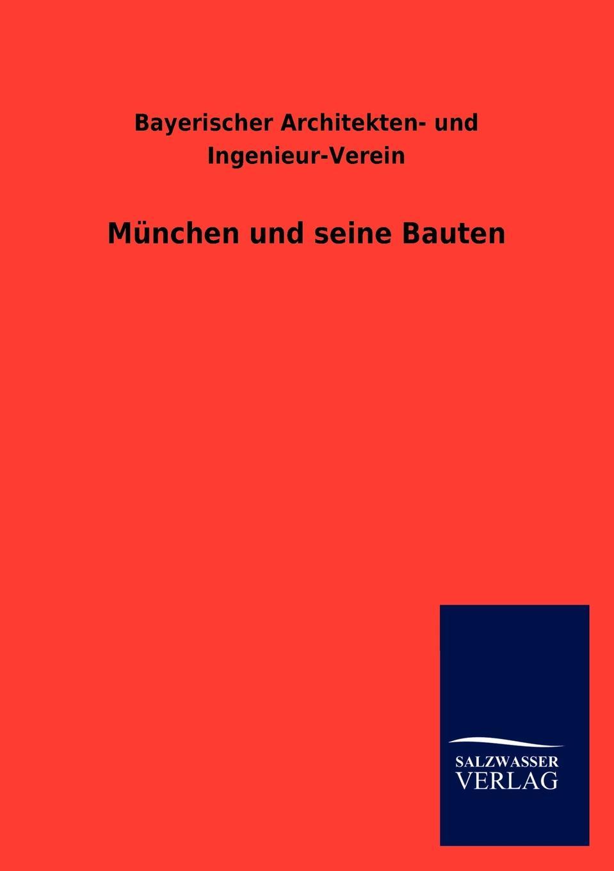 Bayerischer Architekten- und Ingenieur-V Munchen und seine Bauten paul kortz zeitschrift des osterreichischen ingenieur und architekten vereines 1900 vol 52 classic reprint