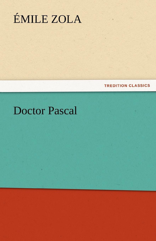 Emile Zola Doctor Pascal