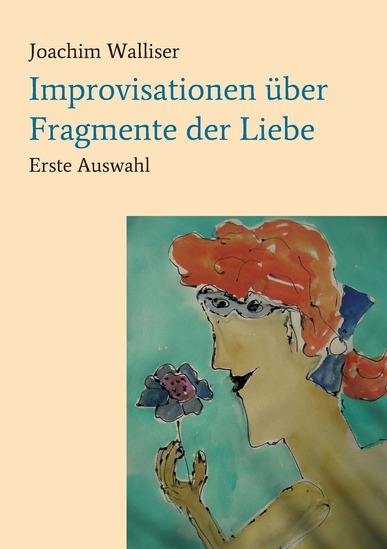Joachim Walliser Improvisationen uber Fragmente der Liebe unger joachim text und textur fragmente in begehren von beat furrer