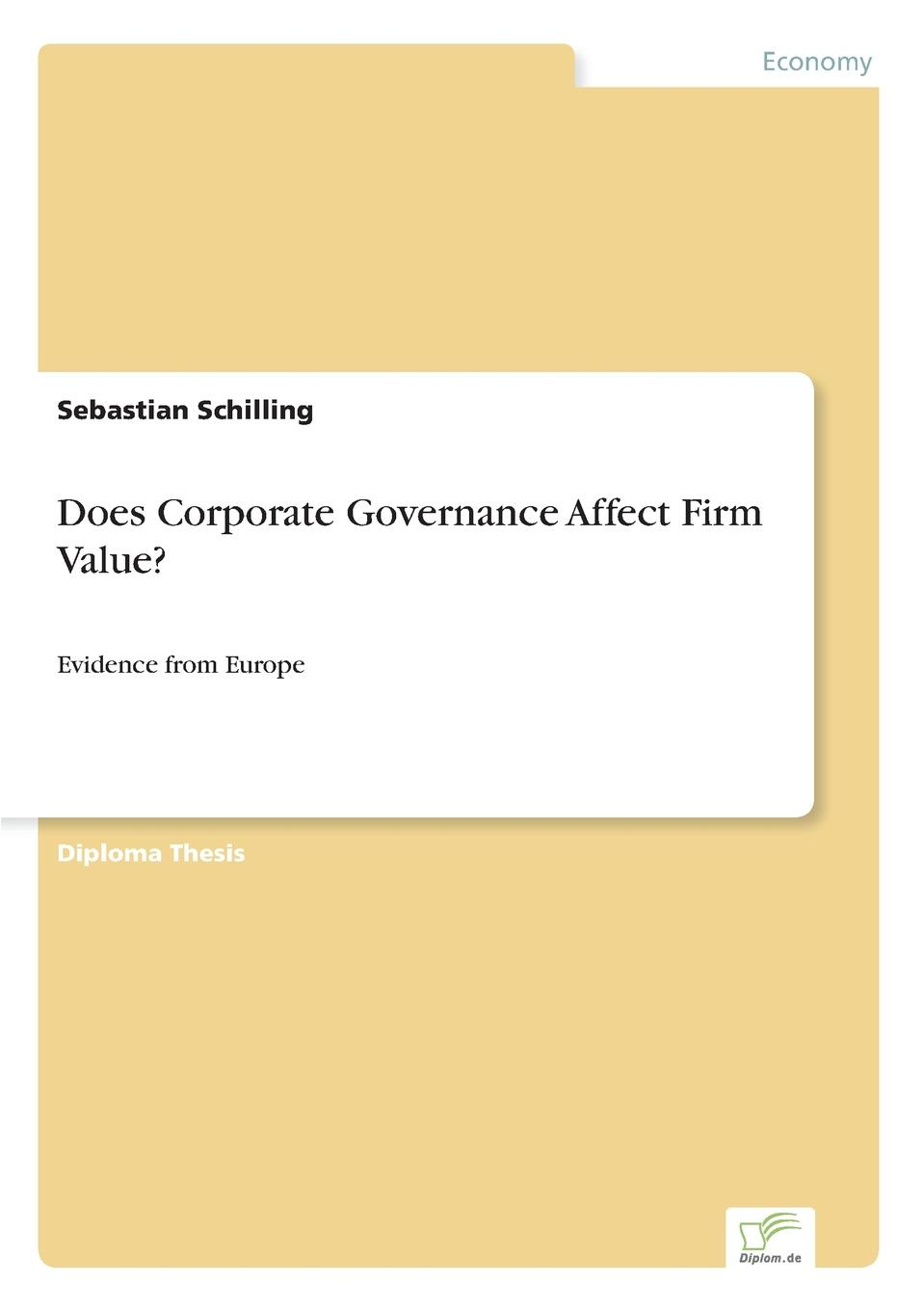 Sebastian Schilling Does Corporate Governance Affect Firm Value. lena lindlar hohere unternehmenswerte durch corporate governance