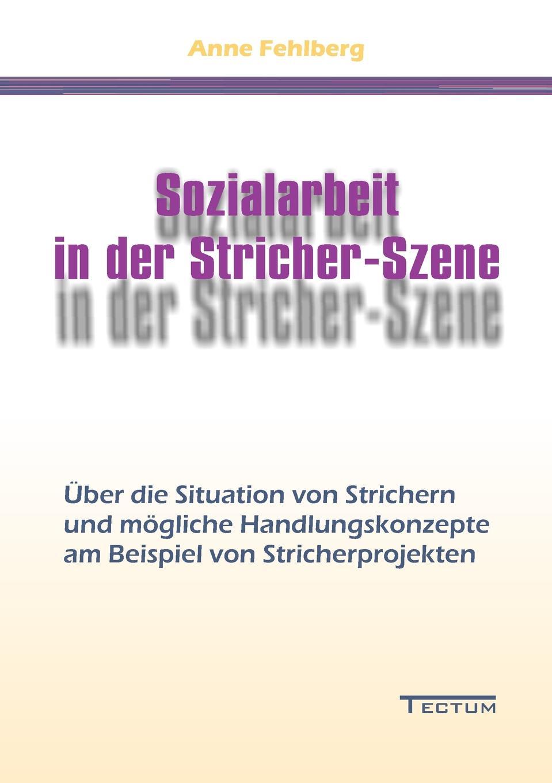 Anne Fehlberg Sozialarbeit in der Stricher-Szene fabian seyffarth situation und losungsansatze zur einzelhandelsversorgung peripher landlicher raume