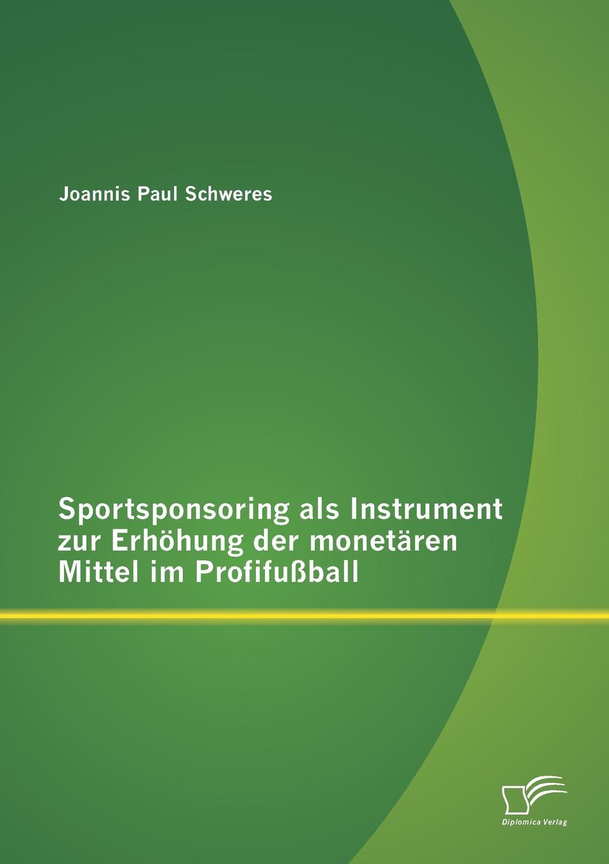 Sportsponsoring ALS Instrument Zur Erhohung Der Monetaren Mittel Im Profifussball Das Sportsponsoring hat sich fР?r FuР?ball-Bundesligisten...