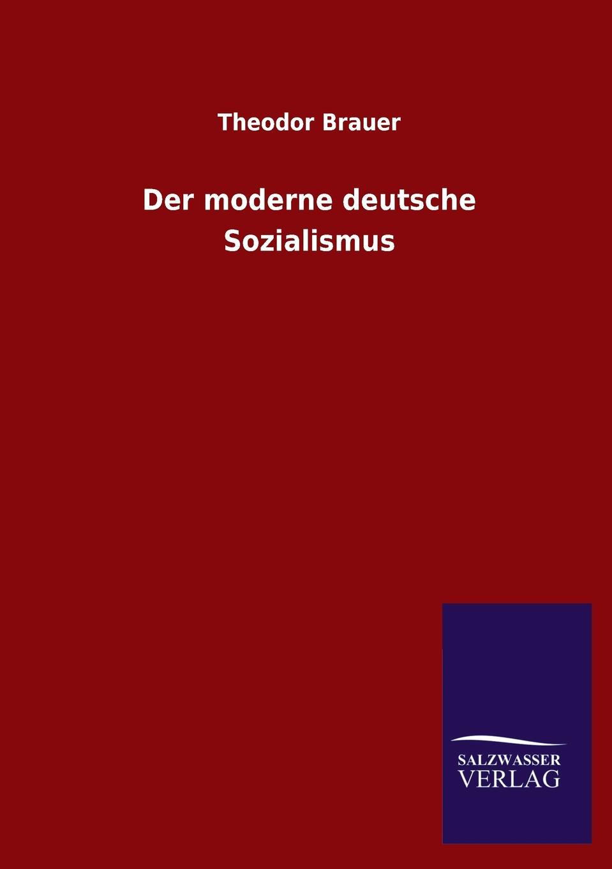 Theodor Brauer Der moderne deutsche Sozialismus richard brauer richard brauer collected papers – finite groups v 2