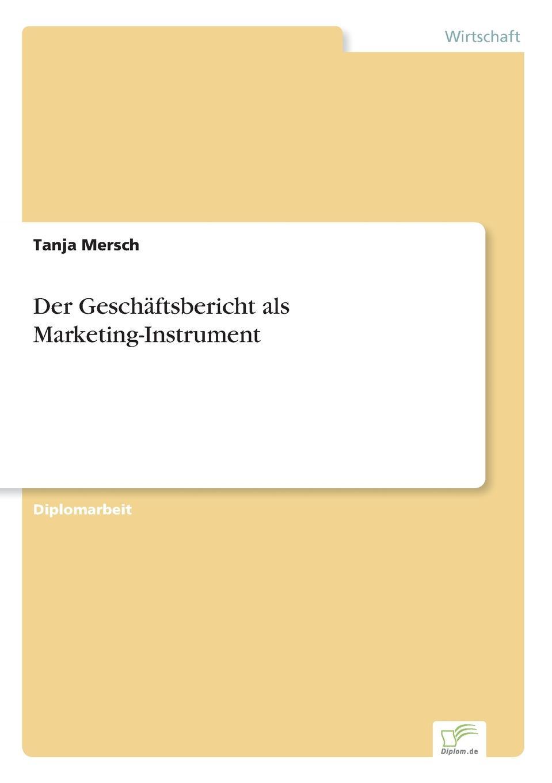 Tanja Mersch Der Geschaftsbericht als Marketing-Instrument daniela schultz wandel des outbound zum inbound marketing content marketing als erfolgs und zukunftsfaktor hinsichtlich markenfuhrung und unternehmenskommunikation