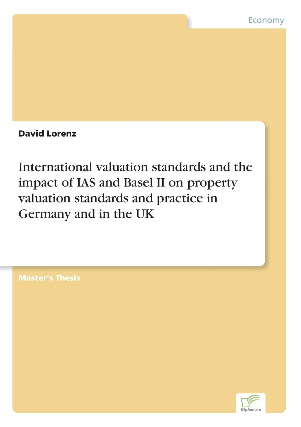David Lorenz International valuation standards and the impact of IAS and Basel II on property valuation standards and practice in Germany and in the UK asokan anandarajan gary kleinman international auditing standards in the united states comparing and understanding standards for isa and pcaob