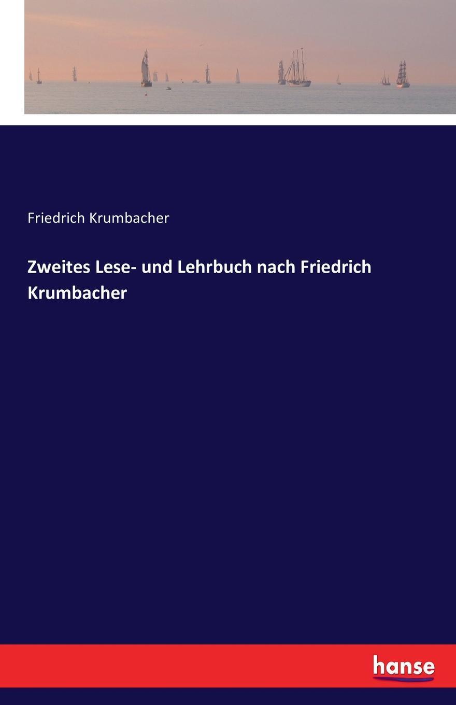 Friedrich Krumbacher Zweites Lese- und Lehrbuch nach Friedrich Krumbacher jacob heussi lehrbuch der geodasie nach dem gegenwartigen zustande