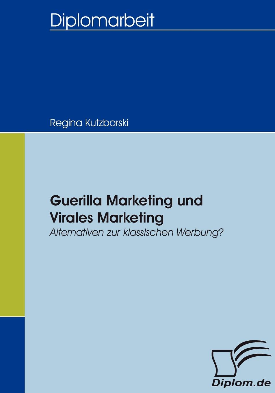 Regina Kutzborski Guerilla Marketing und Virales Marketing sebastian löfgen virales marketing mit mundpropaganda statt budget zum erfolg