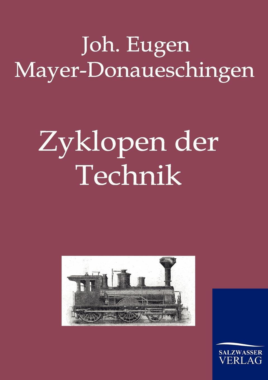 все цены на Joh. Eugen Mayer-Donaueschingen Zyklopen der Technik онлайн