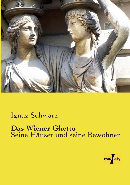 Ignaz Schwarz Das Wiener Ghetto das grosse buch vom wiener heurigen