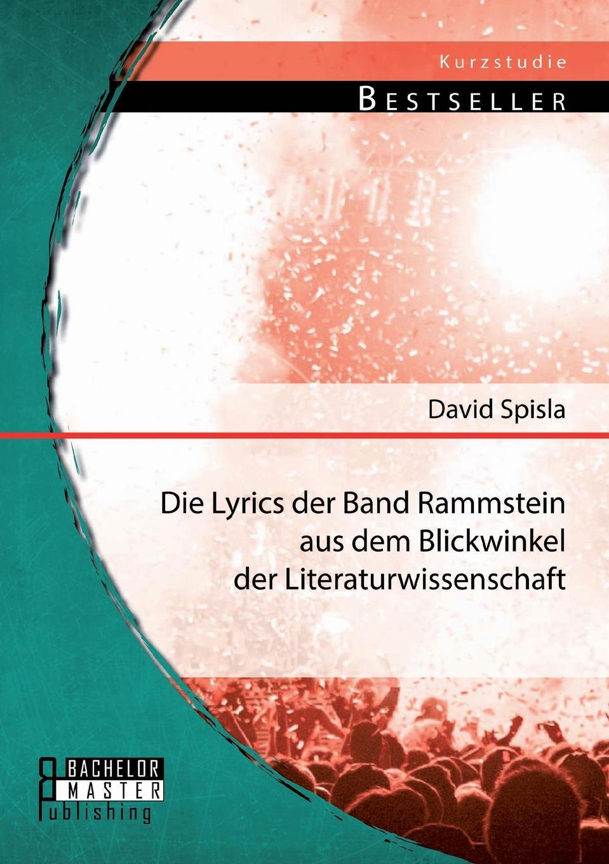 David Spisla Die Lyrics der Band Rammstein aus dem Blickwinkel der Literaturwissenschaft rammstein – mutter 2 lp