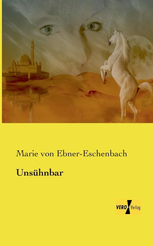 Marie Von Ebner-Eschenbach Unsuhnbar marie von ebner eschenbach die prinzessin von banalien