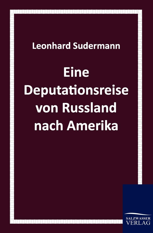 Leonhard Sudermann Eine Deputationsreise Von Russland Nach Amerika