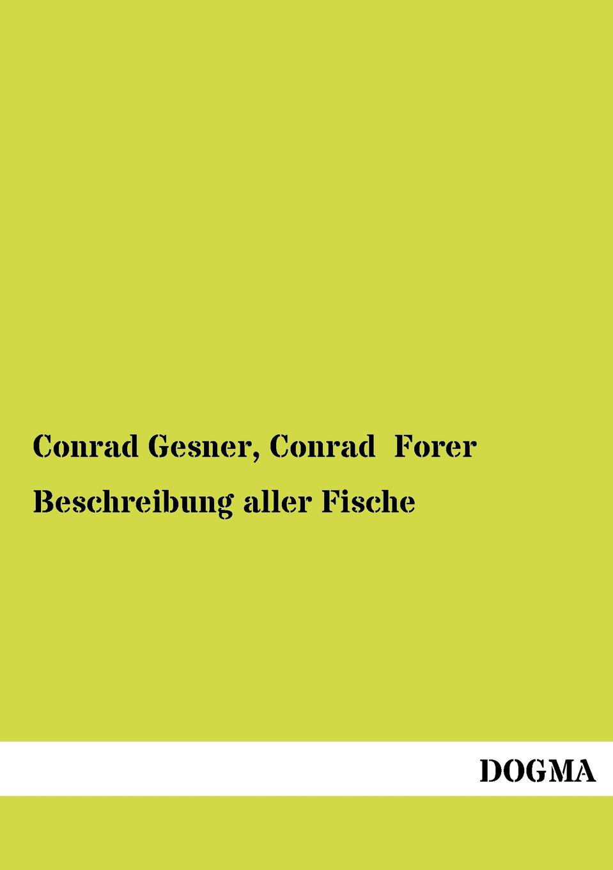 Conrad Gesner, Conrad Forer Beschreibung aller Fische conrad maduro page 4
