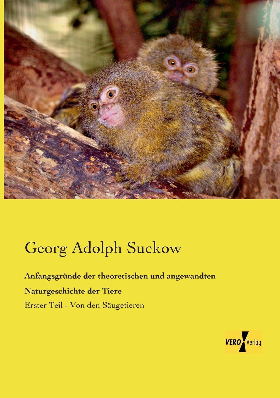 Georg Adolph Suckow Anfangsgrunde Der Theoretischen Und Angewandten Naturgeschichte Der Tiere