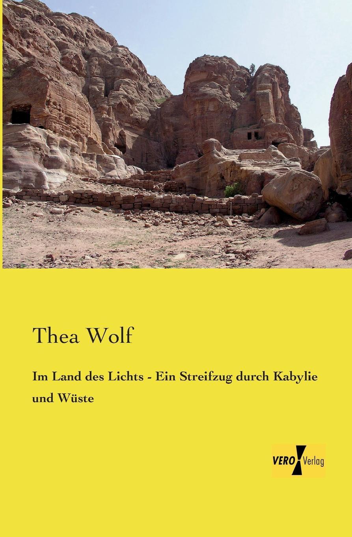 лучшая цена Thea Wolf Im Land Des Lichts - Ein Streifzug Durch Kabylie Und Wuste