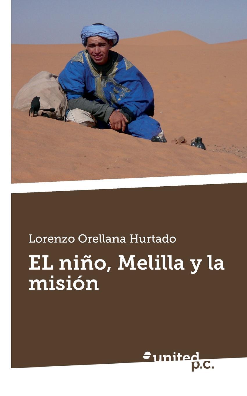 Lorenzo Orellana Hurtado EL nino, Melilla y la mision велосипед rock machine el nino 90 2013
