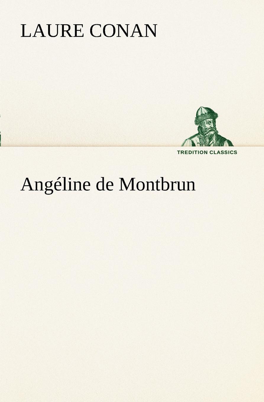 Laure Conan Angeline de Montbrun laure conan angeline de montbrun par laure conan
