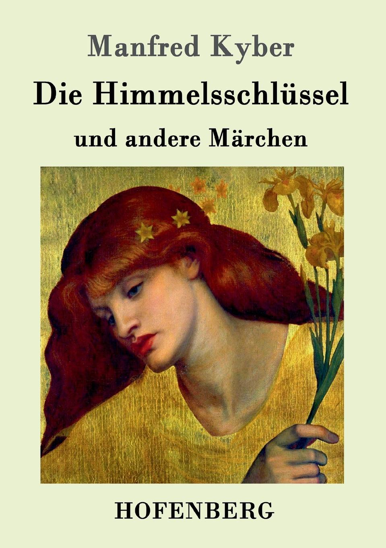 Manfred Kyber Die Himmelsschlussel und andere Marchen hellmuth dost sittiche und andere papageien