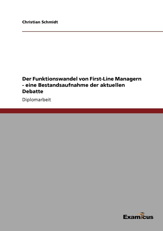 Christian Schmidt Der Funktionswandel von First-Line Managern - eine Bestandsaufnahme der aktuellen Debatte bailing first line