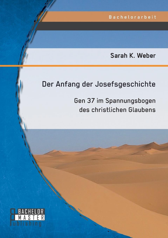 Der Anfang der Josefsgeschichte. Gen 37 im Spannungsbogen des christlichen Glaubens