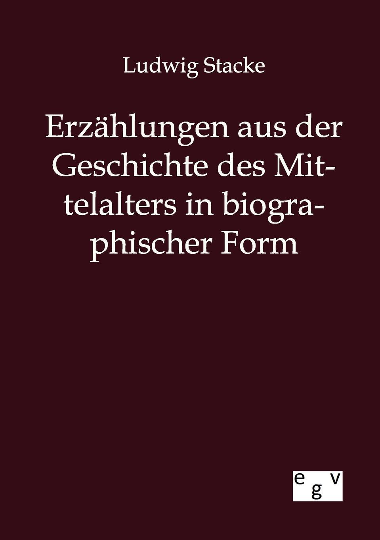 Ludwig Stacke Erzahlungen aus der Geschichte des Mittelalters in biographischer Form rudolf peiper die profane komodie des mittelalters