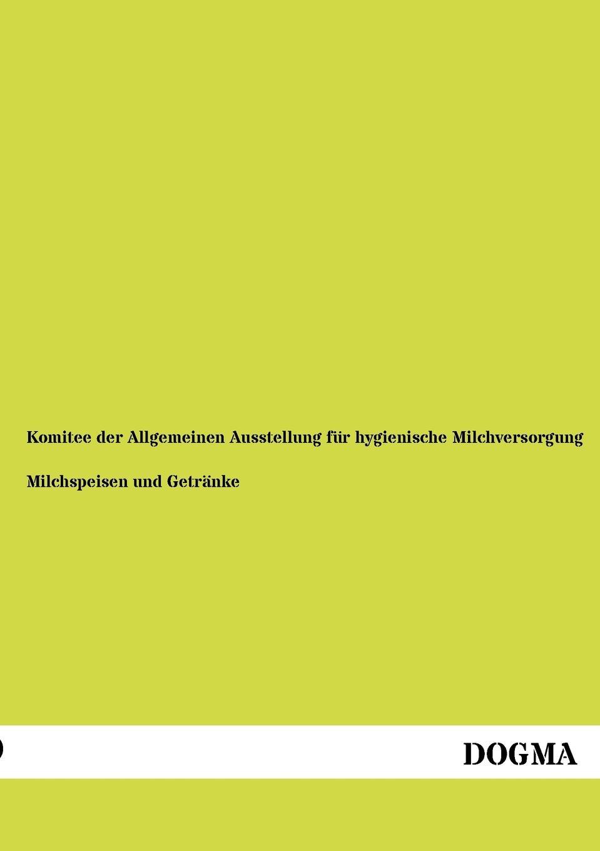 Komitee der Allgemeinen Ausstellung für Milchspeisen und Getranke m l abbé trochon milchspeisen und getranke