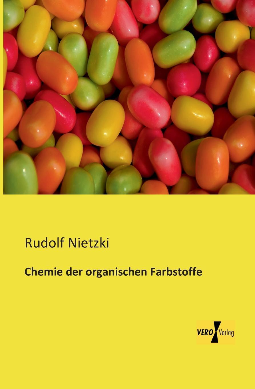 Rudolf Nietzki Chemie Der Organischen Farbstoffe rudolf wölffel gleich und anklange bei aeschylus classic reprint