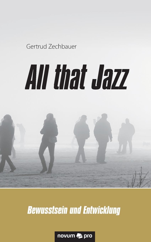 Gertrud Zechbauer All that Jazz ingeborg benda das leben ist ein geheimnis