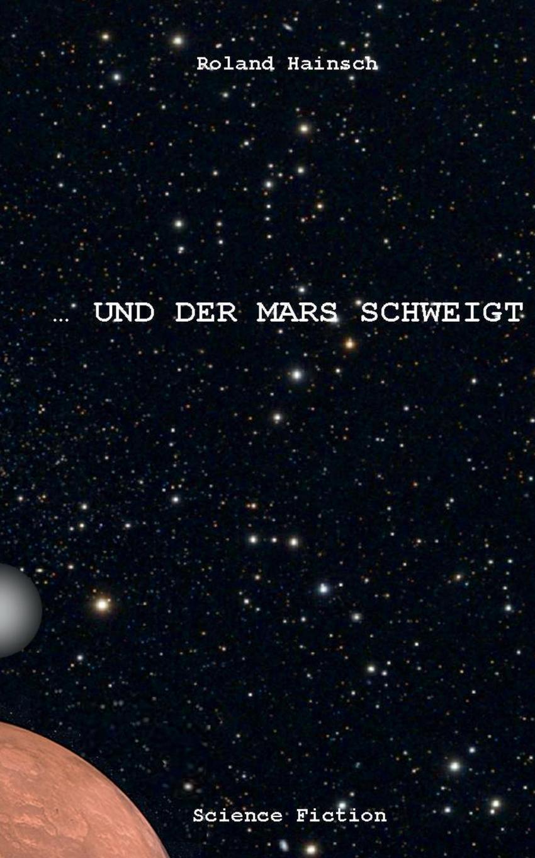Roland Hainsch ... und der Mars schweigt .