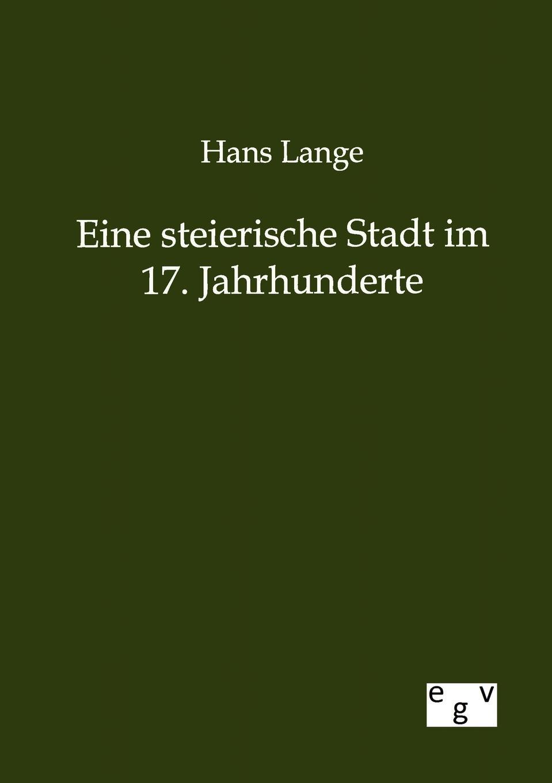 Hans Lange Eine steierische Stadt im 17. Jahrhunderte
