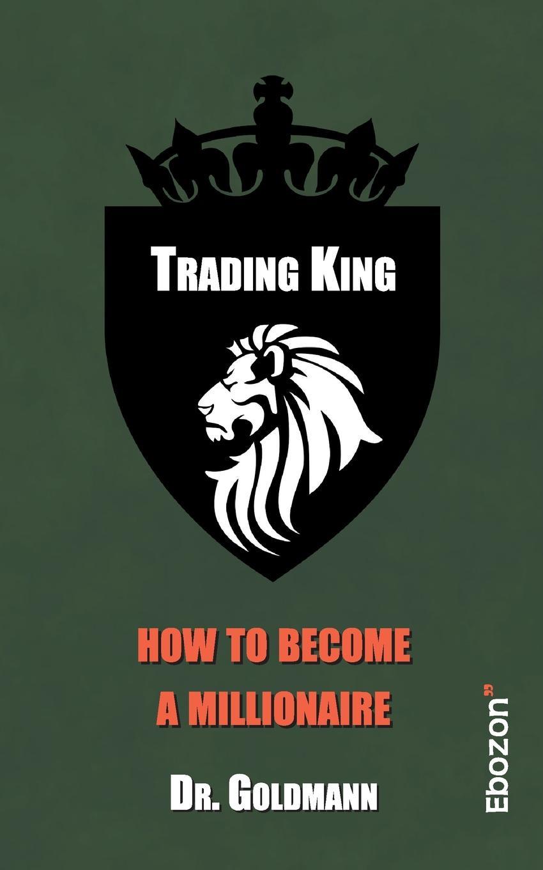 Dr. Goldmann Trading King alpesh patel the online trading cookbook