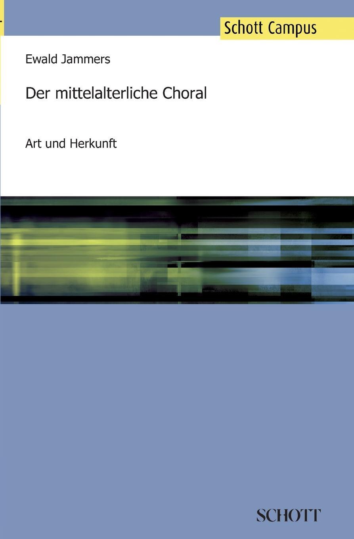 Ewald Jammers Der mittelalterliche Choral g pierné choral
