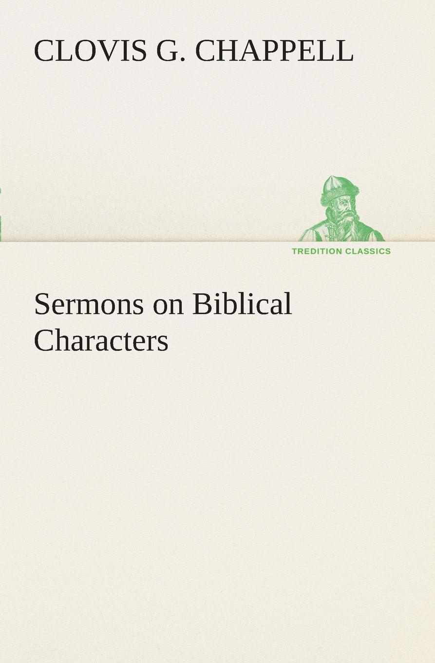 Clovis G. Chappell Sermons on Biblical Characters jon chappell classical guitar for dummies