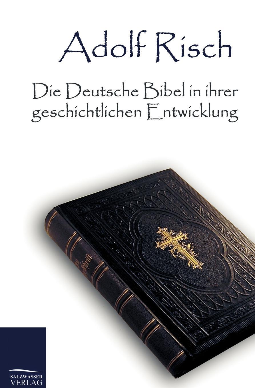 лучшая цена Adolf Risch Die Deutsche Bibel in Ihrer Geschichtlichen Entwicklung