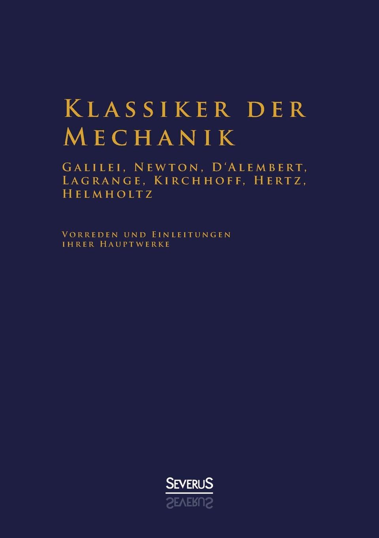 Hermann Von Helmholtz Klassiker Der Mechanik - Galilei, Newton, D.Alembert, Lagrange, Kirchhoff, Hertz, Helmholtz hermann kirchhoff otto weddigen und seine waffe