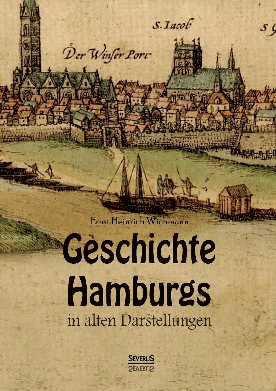 Ernst Heinrich Wichmann Geschichte Hamburgs in alten Darstellungen otto hartwig quellen und forschungen zur altesten geschichte der stadt florenz
