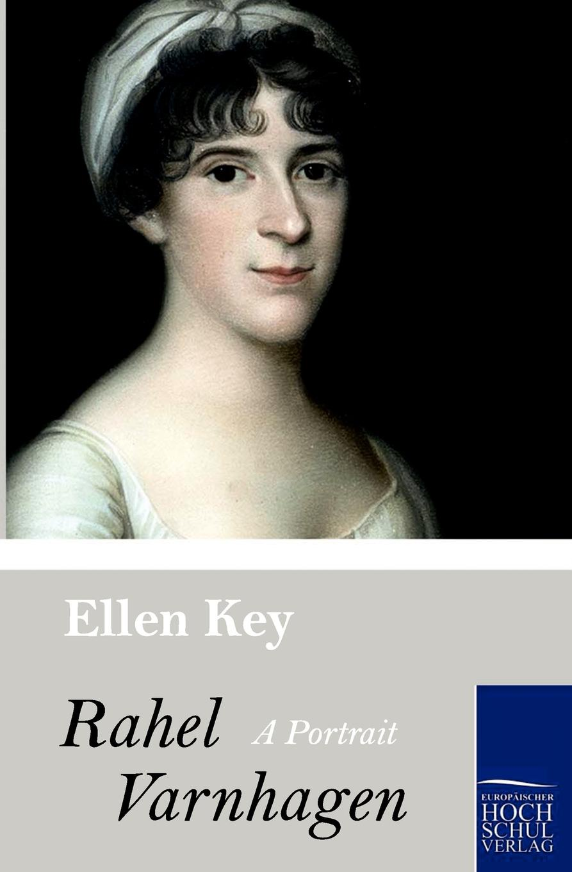 Ellen Key Rahel Varnhagen ellen karolina sofia key love and marriage